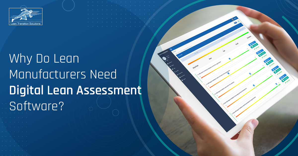 Why Do Lean Manufacturers Need Digital Lean Assessment Software?